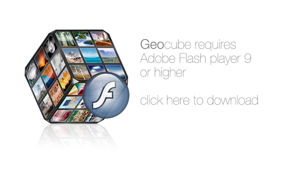 Geocube requires Adobe Flash player 9 or higher. Click here to download